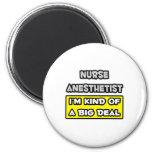 Nurse Anesthetist .. I'm Kind of a Big Deal Refrigerator Magnet
