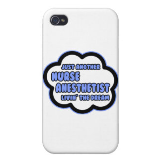 Nurse Anesthetist .. Livin' The Dream Case For iPhone 4