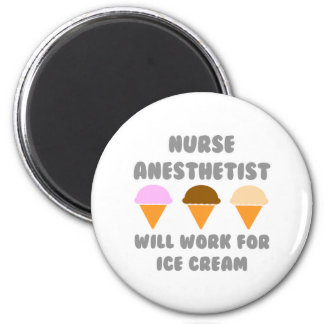 Nurse Anesthetist ... Will Work For Ice Cream 2 Inch Round Magnet
