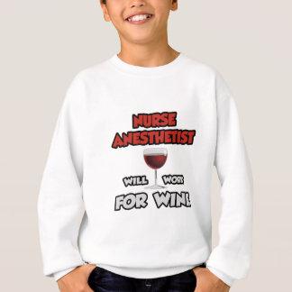 Nurse Anesthetist ... Will Work For Wine Sweatshirt