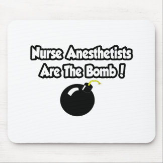 Nurse Anesthetists Are The Bomb! Mouse Pads