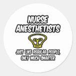 Nurse Anesthetists...Regular People, Smarter Round Sticker
