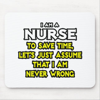 Nurse Assume I Am Never Wrong Mousepads