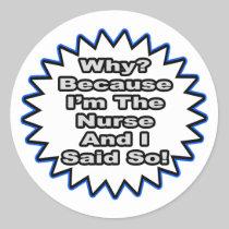 Nurse...Because I Said So Sticker