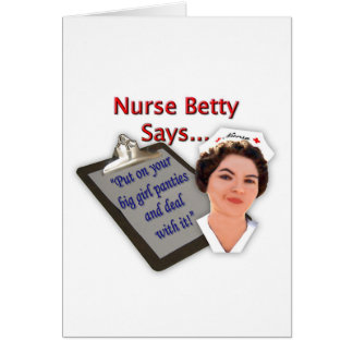 "Nurse Betty Says, ""Put on your big girl panties, Card"