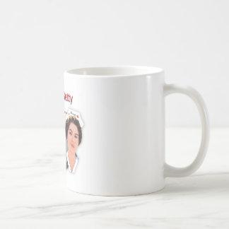 """Nurse Betty Says, """"Put on your big girl panties, Coffee Mug"""