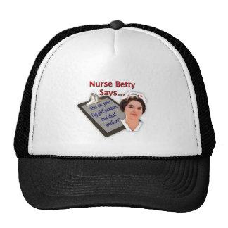 "Nurse Betty Says, ""Put on your big girl panties, Mesh Hats"