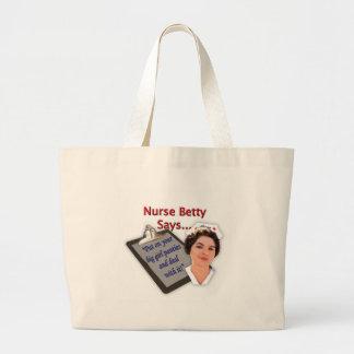 "Nurse Betty Says, ""Put on your big girl panties, Large Tote Bag"