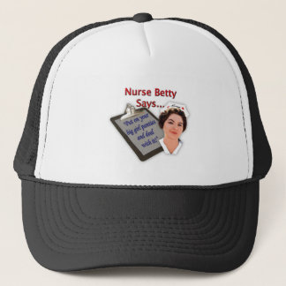 "Nurse Betty Says, ""Put on your big girl panties, Trucker Hat"