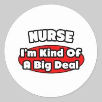Nurse...Big Deal Classic Round Sticker
