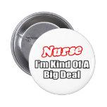 Nurse...Big Deal Pinback Buttons