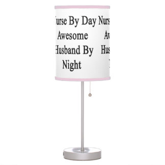 Nurse By Day Awesome Husband By Night Table Lamps