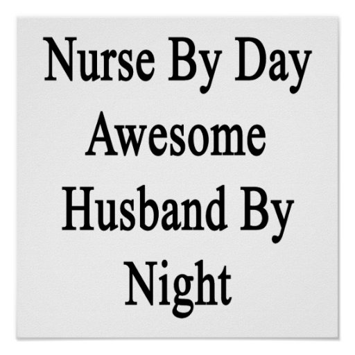 Nurse By Day Awesome Husband By Night Poster