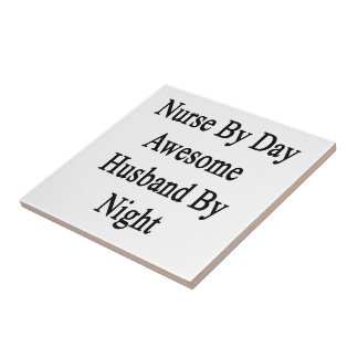 Nurse By Day Awesome Husband By Night Small Square Tile