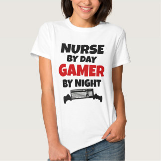 Nurse by Day Gamer by Night T Shirts