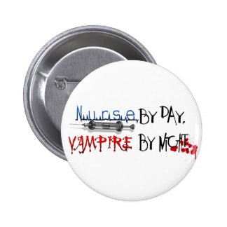 Nurse by day, Vampire by night Button