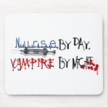 Nurse by day, Vampire by night Mouse Pad