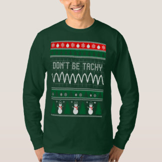 Nurse CNA Dont Be Tachy Christmas Ugly Sweater