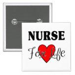 Nurse For Life Pins