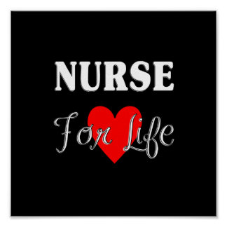Nurse For Life Posters