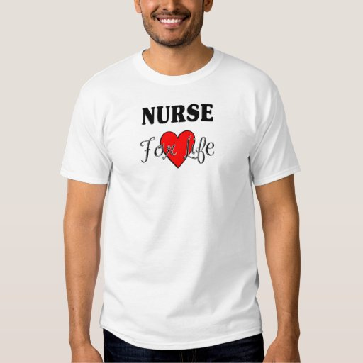 Nurse For Life Tee Shirt