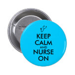 Nurse Gift Stethoscope Keep Calm and Nurse On 2 Inch Round Button