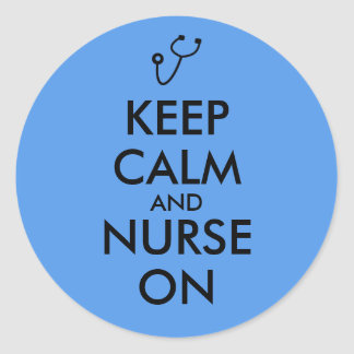 Nurse Gift Stethoscope Keep Calm and Nurse On Classic Round Sticker