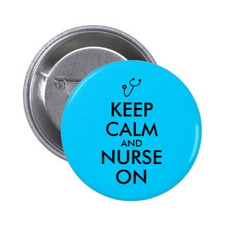 Nurse Gift Stethoscope Keep Calm and Nurse On Pinback Button