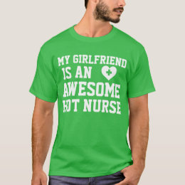 Nurse Girlfriend T-Shirt