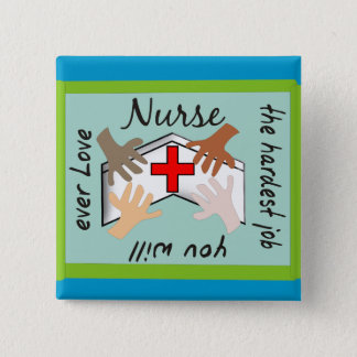 """Nurse """"Hardest Job You Will Ever Love"""" Gifts Button"""