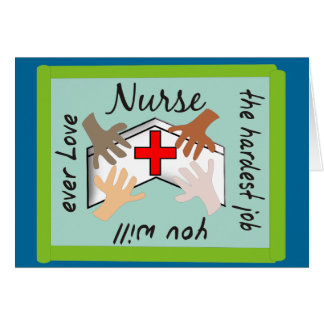 """Nurse """"Hardest Job You Will Ever Love"""" Gifts Card"""