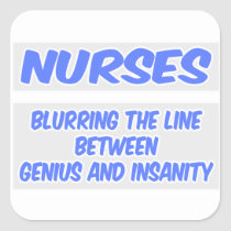 Nurse Joke .. Genius and Insanity Square Sticker