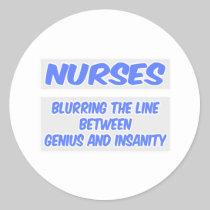 Nurse Joke .. Genius and Insanity Classic Round Sticker