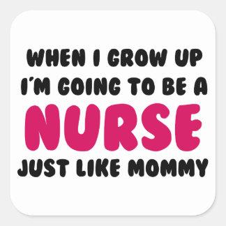Nurse : Just Like Mommy Square Sticker
