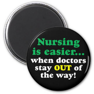 Nurse - Just stay out of the way 2 Inch Round Magnet