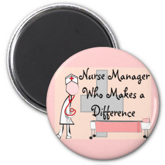 Nurse Manager Who Makes a Difference Gifts 2 Inch Round Magnet