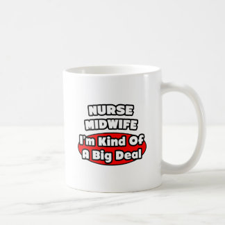 Nurse Midwife .. Big Deal Coffee Mug