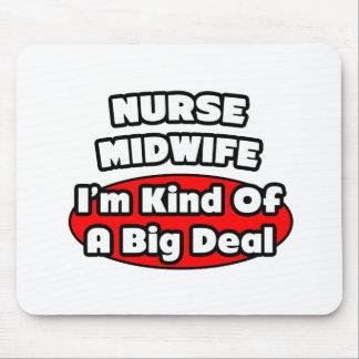 Nurse Midwife .. Big Deal Mouse Pad