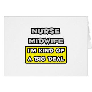 Nurse Midwife .. I'm Kind of a Big Deal Card