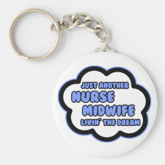 Nurse Midwife .. Livin' The Dream Keychain