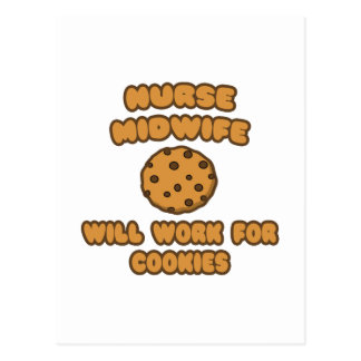 Nurse Midwife  .. Will Work for Cookies Postcard