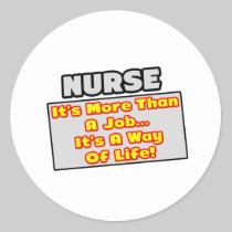Nurse...More Than Job, Way of Life Round Stickers