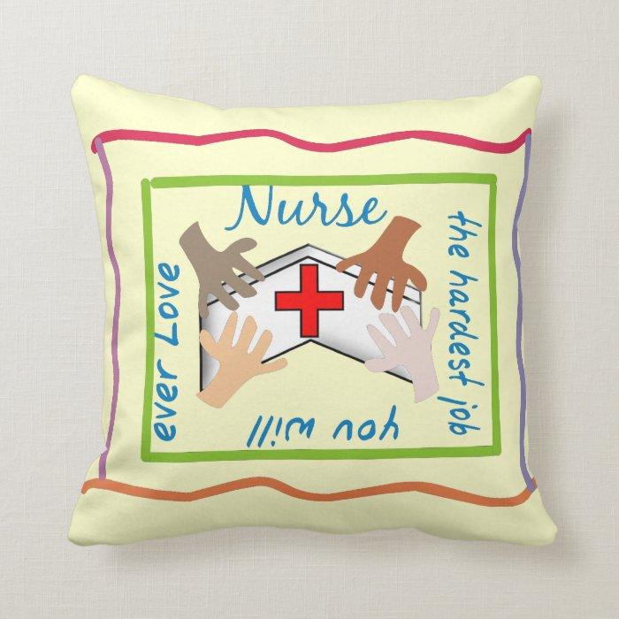 "Nurse  Pillow ""The Hardest Job"""