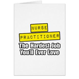 Nurse Practitioner...Hardest Job You'll Ever Love Greeting Cards