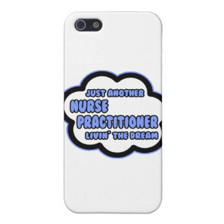 Nurse Practitioner .. Livin' The Dream iPhone 5 Cover