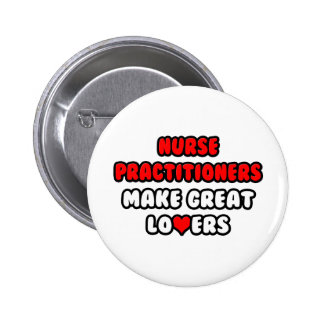 Nurse Practitioners Make Great Lovers 2 Inch Round Button