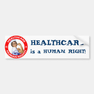 "Nurse ""Rosie"" says ""Healthcare is a Human Right!"" Car Bumper Sticker"