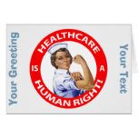 "Nurse ""Rosie"" says ""Healthcare is a Human Right!"" Cards"