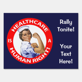 "Nurse ""Rosie"" says ""Healthcare is a Human Right!"" Yard Sign"