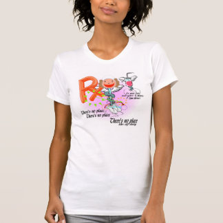 Nurse Rx There's No Place Like Off Duty T-Shirt